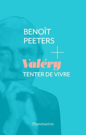 Valéry. Tenter de vivre