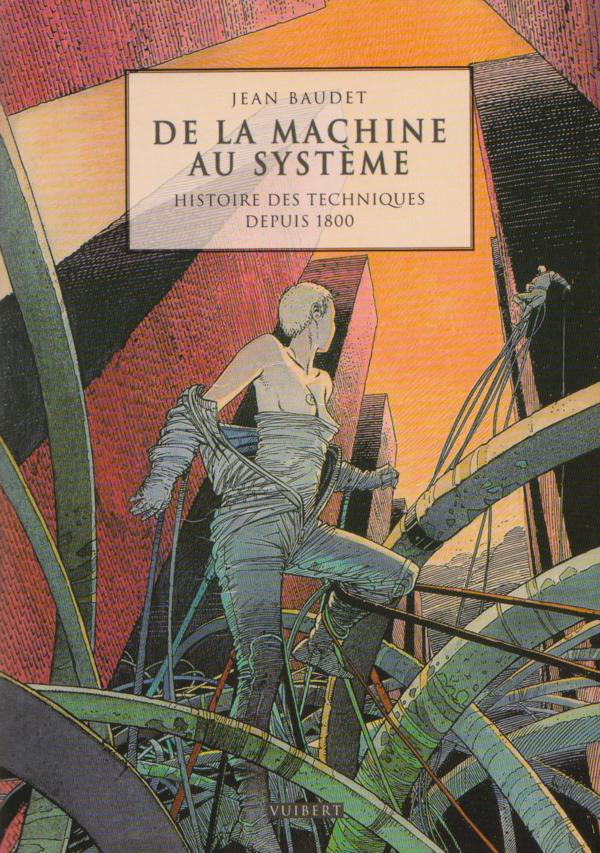 De la machine au Système, Histoire des techniques depuis 1800