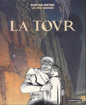 Couverture de La Tour. Copyright François Schuiten, Benoît Peeters et les éditions Casterman