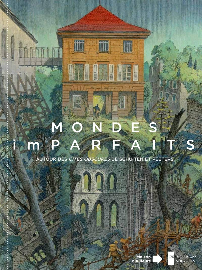 Mondes (im)parfaits by Schuiten and Peeters